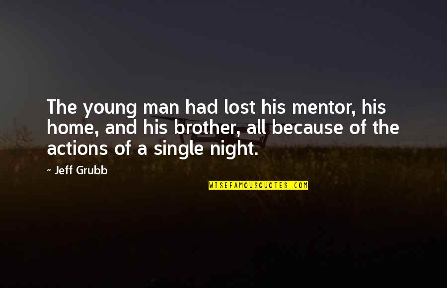 The Single Man Quotes By Jeff Grubb: The young man had lost his mentor, his