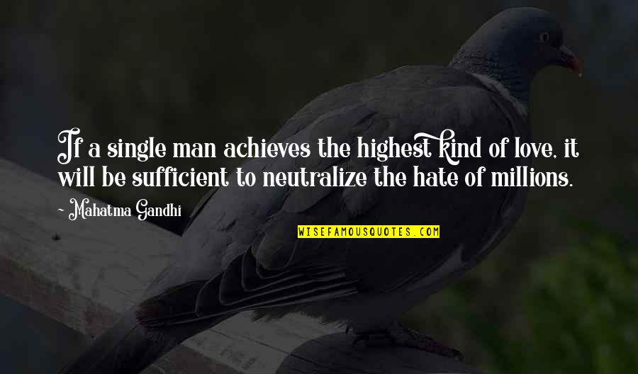The Single Man Quotes By Mahatma Gandhi: If a single man achieves the highest kind