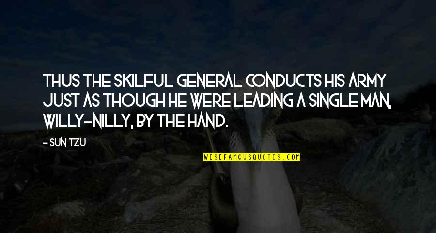 The Single Man Quotes By Sun Tzu: Thus the skilful general conducts his army just