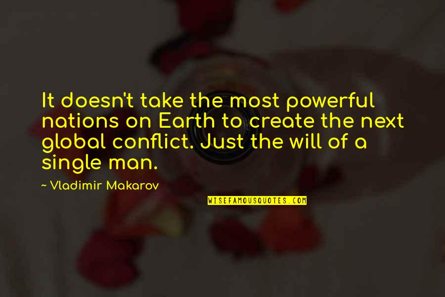 The Single Man Quotes By Vladimir Makarov: It doesn't take the most powerful nations on
