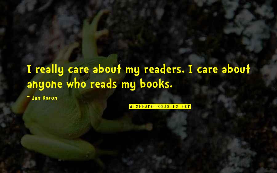 The Sinking Ship Quotes By Jan Karon: I really care about my readers. I care