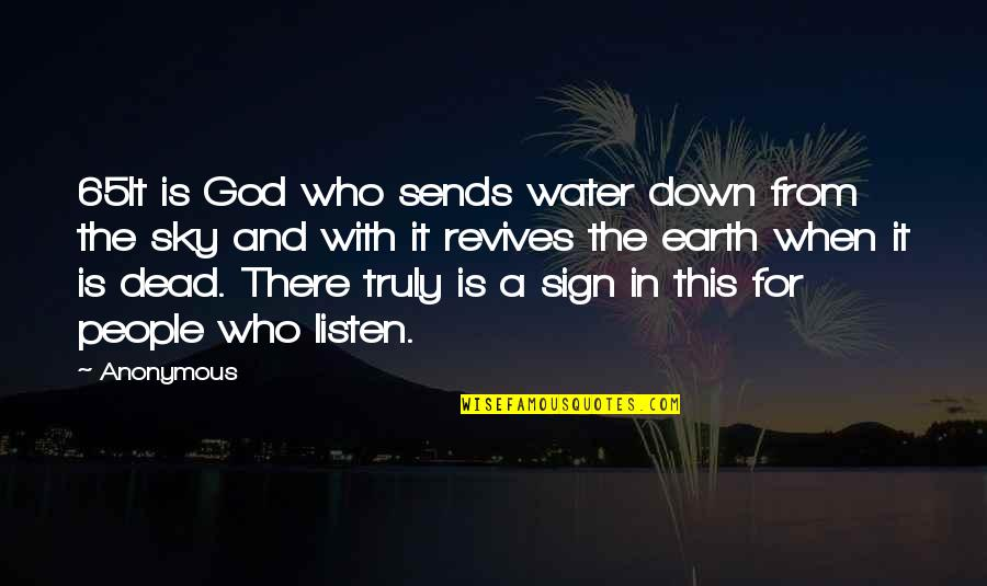 The Sky And God Quotes By Anonymous: 65It is God who sends water down from