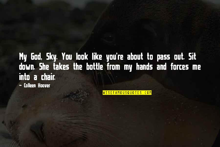 The Sky And God Quotes By Colleen Hoover: My God, Sky. You look like you're about