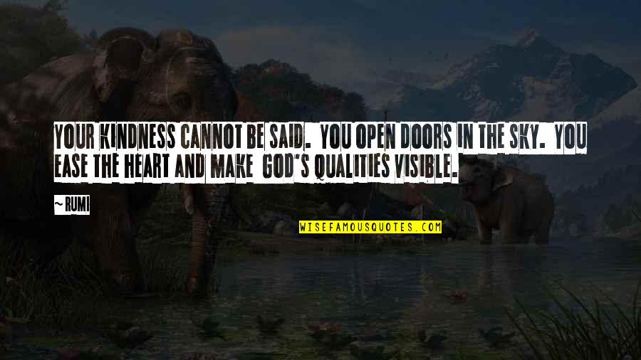 The Sky And God Quotes By Rumi: Your kindness cannot be said. You open doors