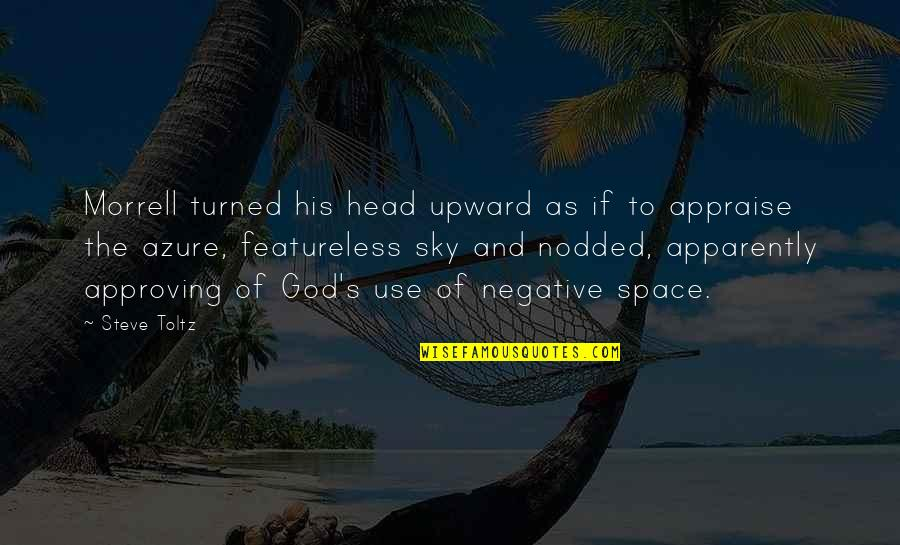 The Sky And God Quotes By Steve Toltz: Morrell turned his head upward as if to