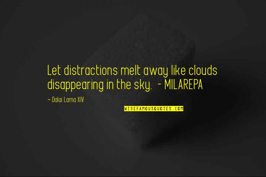 The Sky Quotes By Dalai Lama XIV: Let distractions melt away like clouds disappearing in