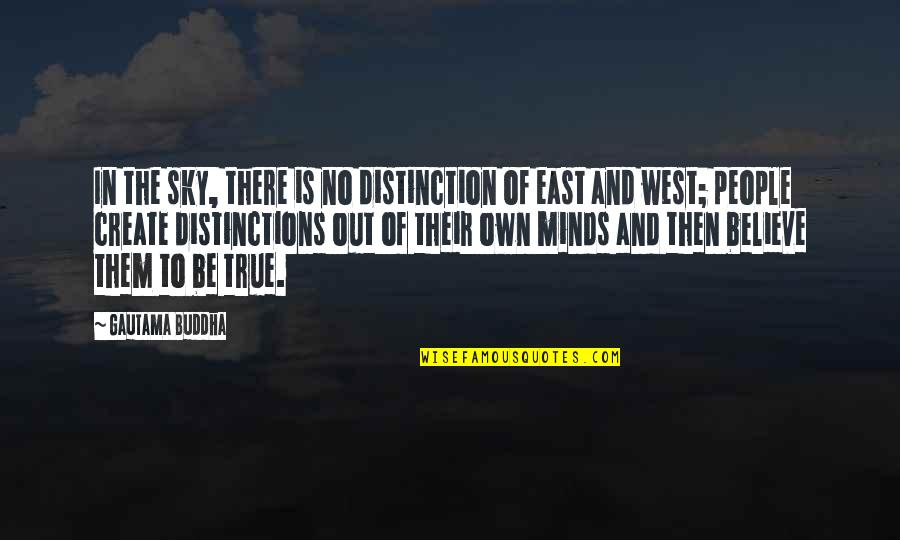 The Sky Quotes By Gautama Buddha: In the sky, there is no distinction of