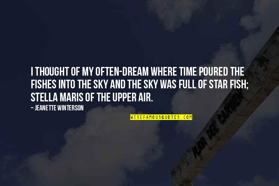 The Sky Quotes By Jeanette Winterson: I thought of my often-dream where Time poured
