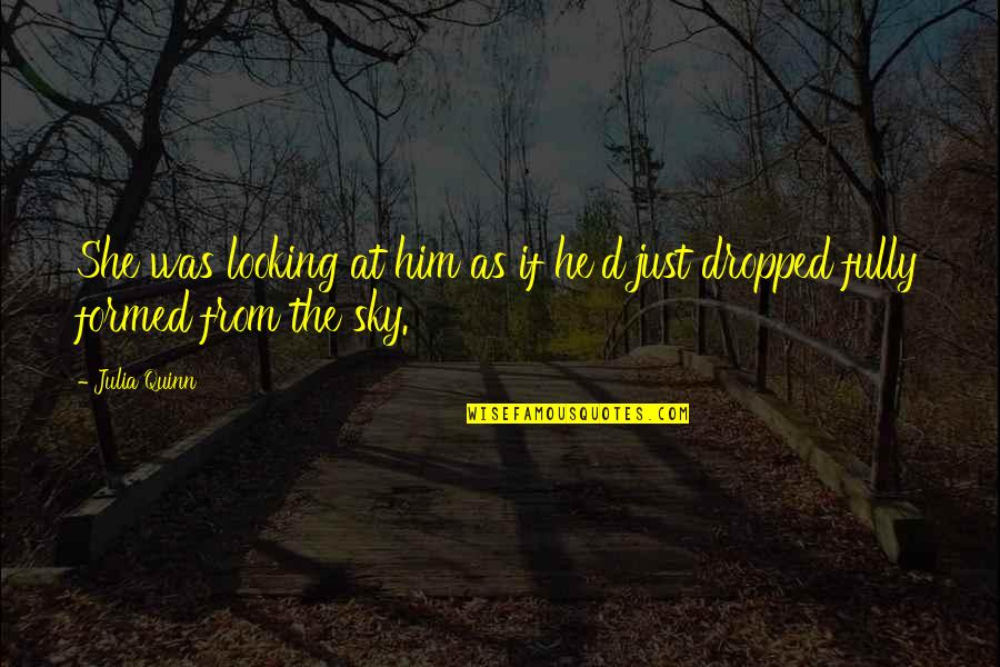 The Sky Quotes By Julia Quinn: She was looking at him as if he'd