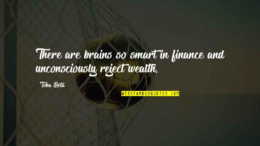 The Soul Of The World In The Alchemist Quotes By Toba Beta: There are brains so smart in finance and