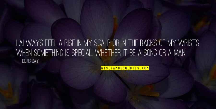 The Special Day Quotes By Doris Day: I always feel a rise in my scalp