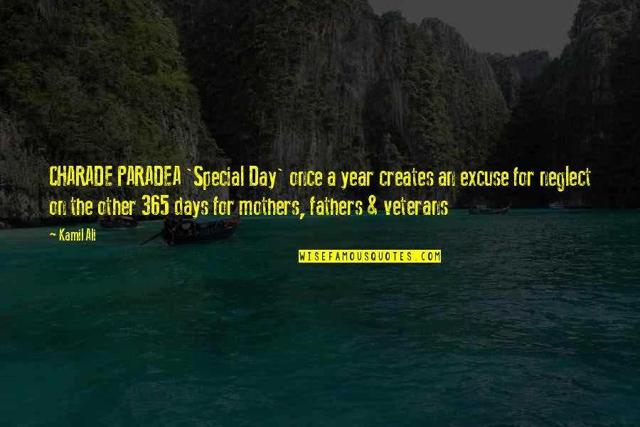 The Special Day Quotes By Kamil Ali: CHARADE PARADEA 'Special Day' once a year creates