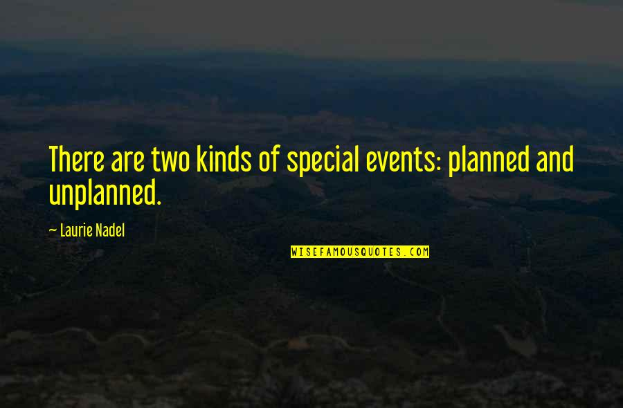The Special Day Quotes By Laurie Nadel: There are two kinds of special events: planned