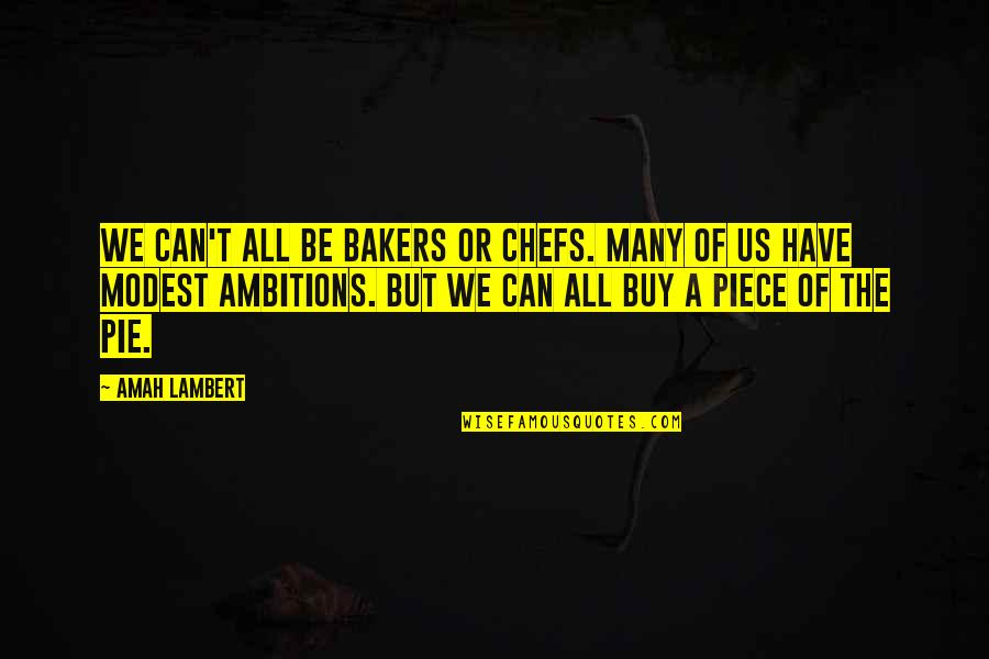 The Stock Market Quotes By Amah Lambert: We can't all be bakers or chefs. Many