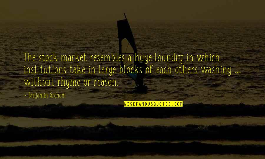 The Stock Market Quotes By Benjamin Graham: The stock market resembles a huge laundry in