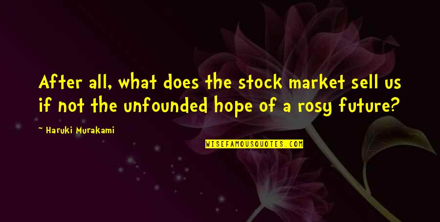 The Stock Market Quotes By Haruki Murakami: After all, what does the stock market sell