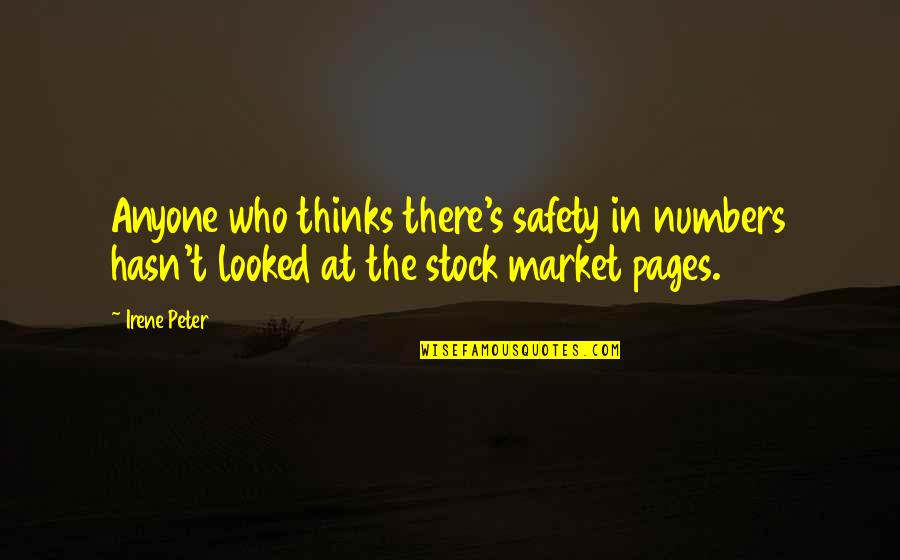The Stock Market Quotes By Irene Peter: Anyone who thinks there's safety in numbers hasn't