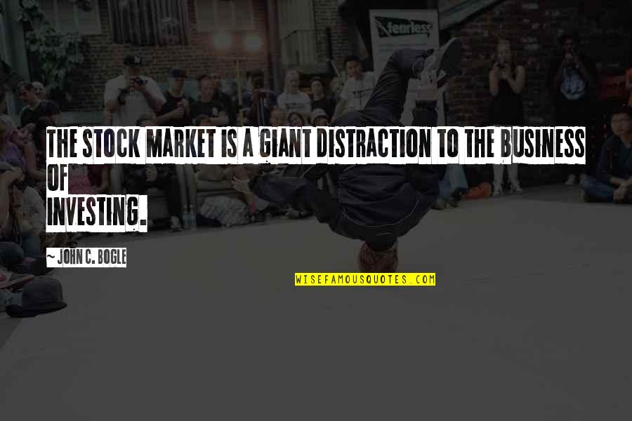 The Stock Market Quotes By John C. Bogle: The stock market is a giant distraction to