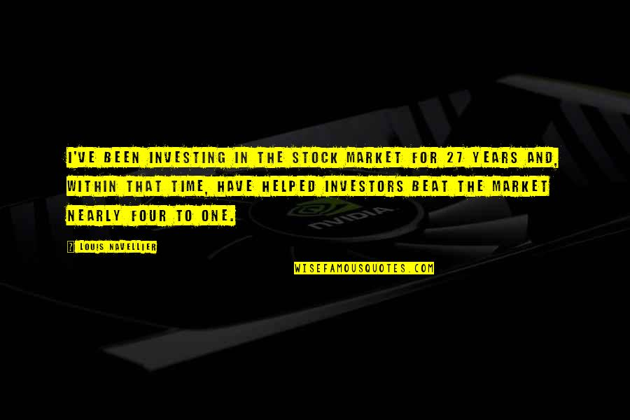 The Stock Market Quotes By Louis Navellier: I've been investing in the stock market for