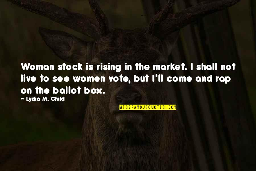 The Stock Market Quotes By Lydia M. Child: Woman stock is rising in the market. I