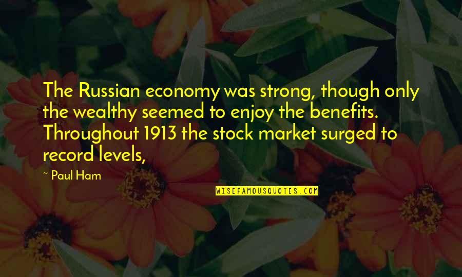 The Stock Market Quotes By Paul Ham: The Russian economy was strong, though only the