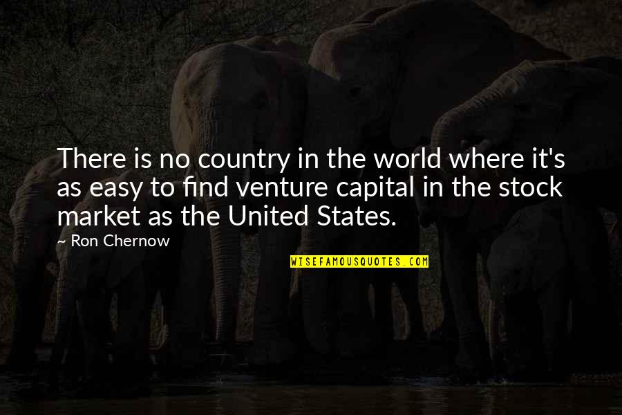 The Stock Market Quotes By Ron Chernow: There is no country in the world where