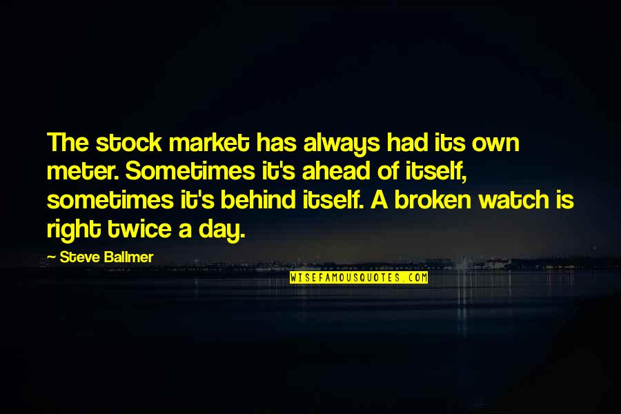 The Stock Market Quotes By Steve Ballmer: The stock market has always had its own