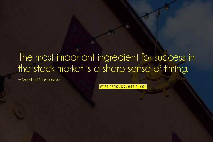 The Stock Market Quotes By Venita VanCaspel: The most important ingredient for success in the