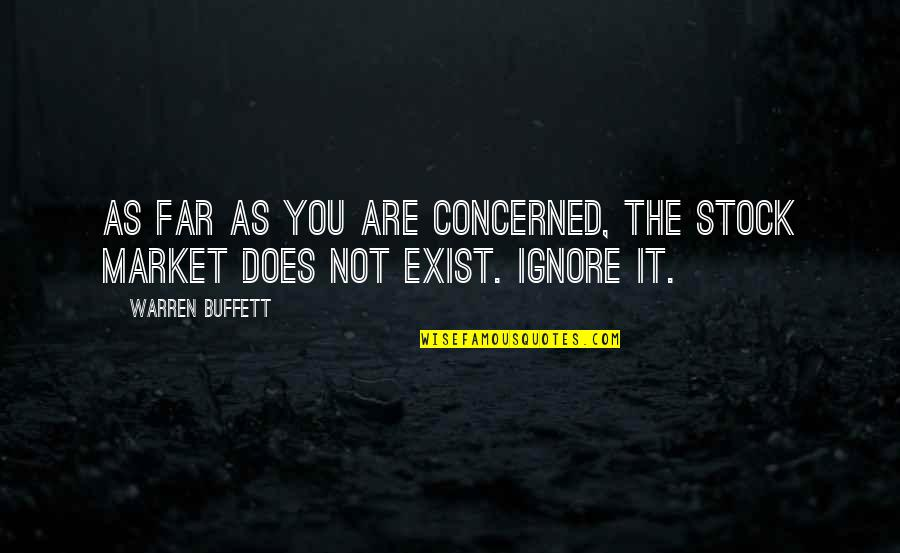 The Stock Market Quotes By Warren Buffett: As far as you are concerned, the stock