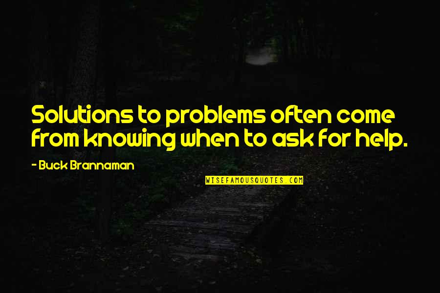 The Story Of David Gale Quotes By Buck Brannaman: Solutions to problems often come from knowing when