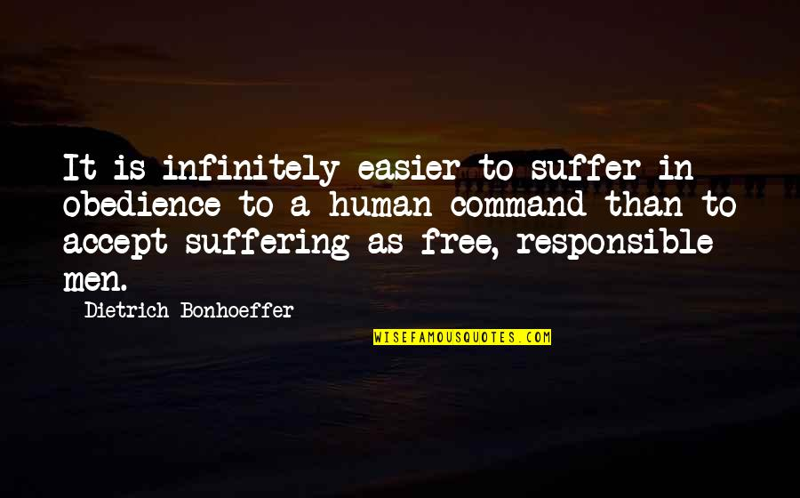 The Story Of David Gale Quotes By Dietrich Bonhoeffer: It is infinitely easier to suffer in obedience