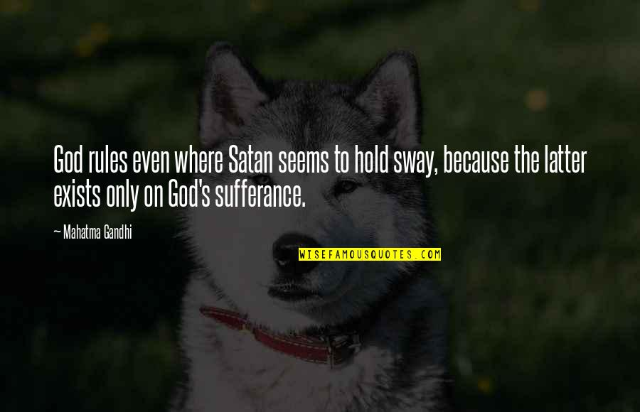 The Story So Far Love Quotes By Mahatma Gandhi: God rules even where Satan seems to hold