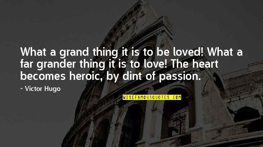 The Story So Far Love Quotes By Victor Hugo: What a grand thing it is to be