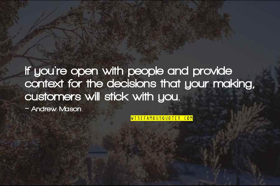 The Suffragists Quotes By Andrew Mason: If you're open with people and provide context