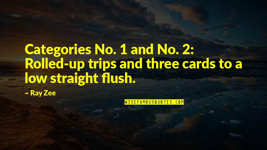 The Swan Princess Quotes By Ray Zee: Categories No. 1 and No. 2: Rolled-up trips