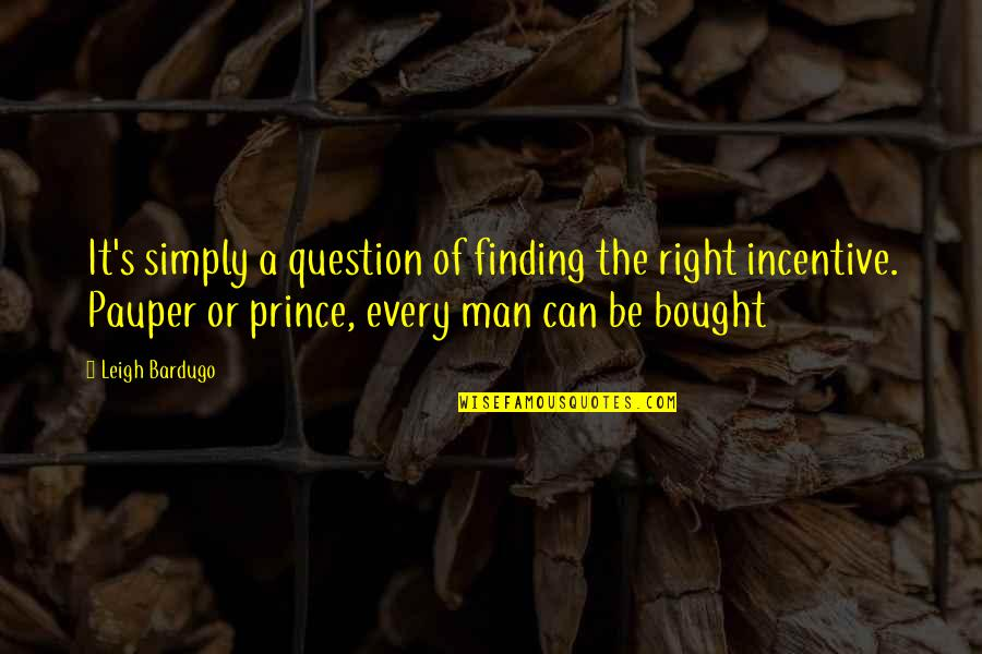 The Terracotta Warriors Quotes By Leigh Bardugo: It's simply a question of finding the right