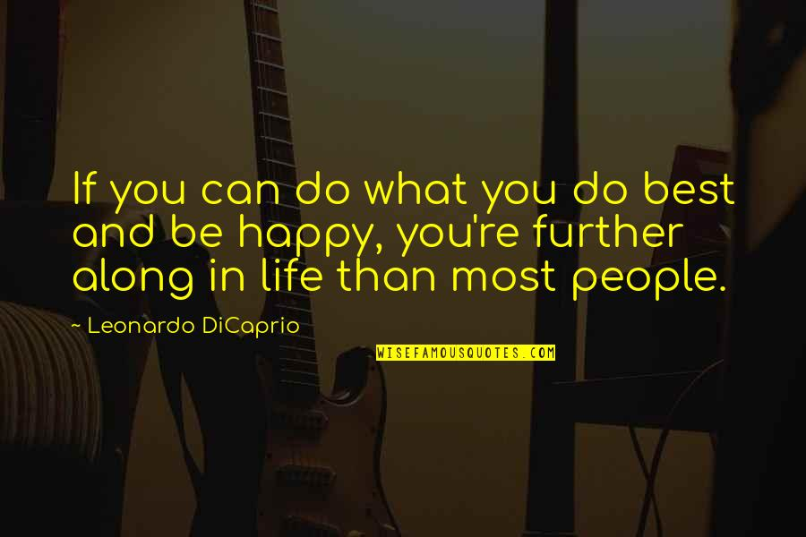 The Terracotta Warriors Quotes By Leonardo DiCaprio: If you can do what you do best