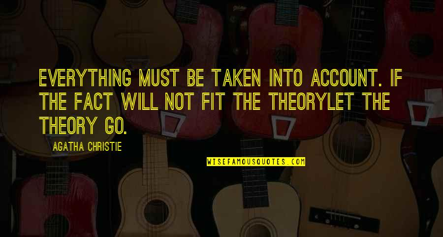 The Theory Of Everything Quotes By Agatha Christie: Everything must be taken into account. If the