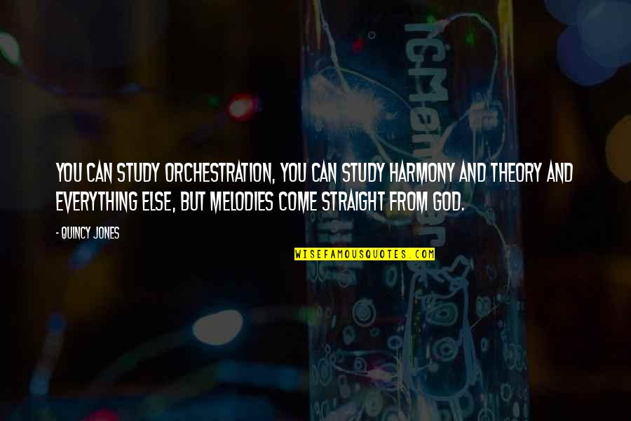 The Theory Of Everything Quotes By Quincy Jones: You can study orchestration, you can study harmony