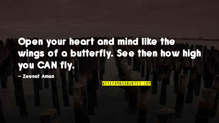 The Thinking Mind Quotes By Zeenat Aman: Open your heart and mind like the wings