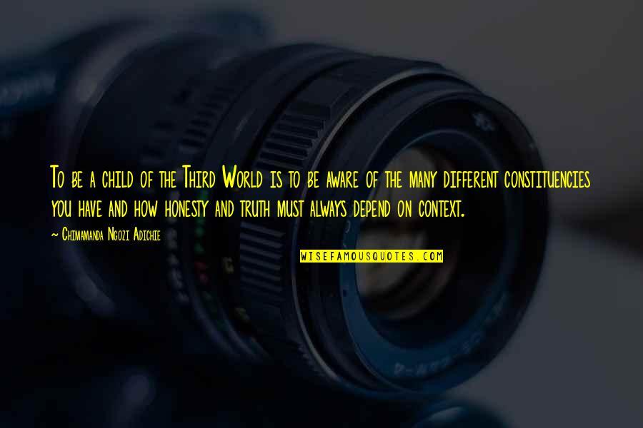The Third Child Quotes By Chimamanda Ngozi Adichie: To be a child of the Third World