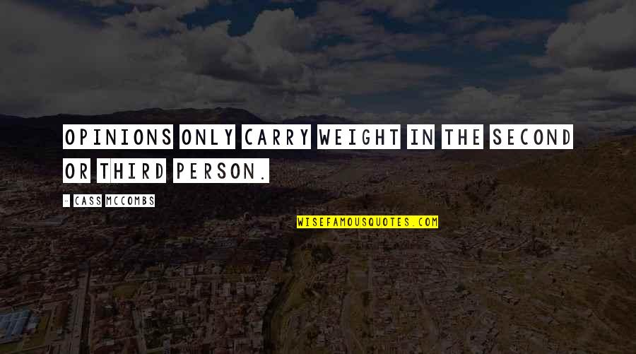 The Third Person Quotes By Cass McCombs: Opinions only carry weight in the second or