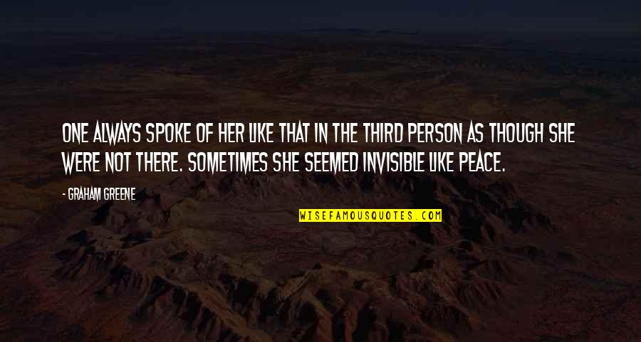 The Third Person Quotes By Graham Greene: One always spoke of her like that in