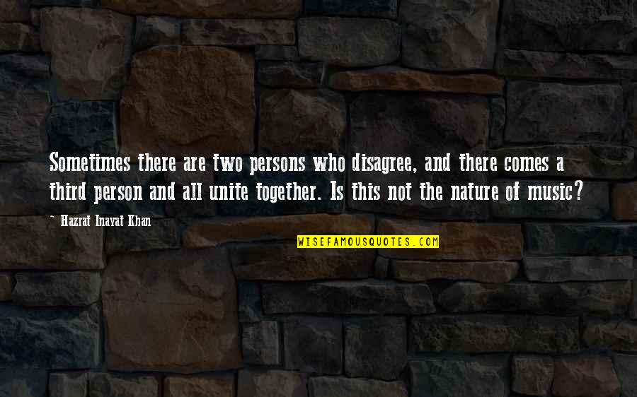 The Third Person Quotes By Hazrat Inayat Khan: Sometimes there are two persons who disagree, and