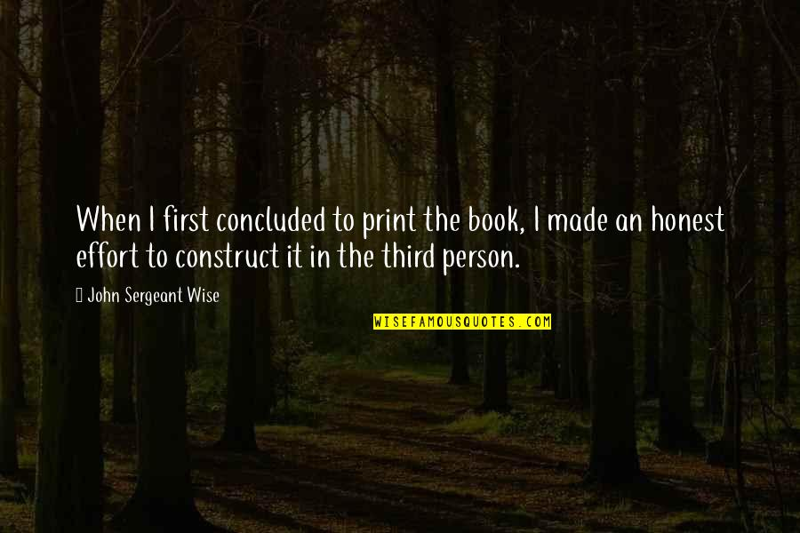 The Third Person Quotes By John Sergeant Wise: When I first concluded to print the book,