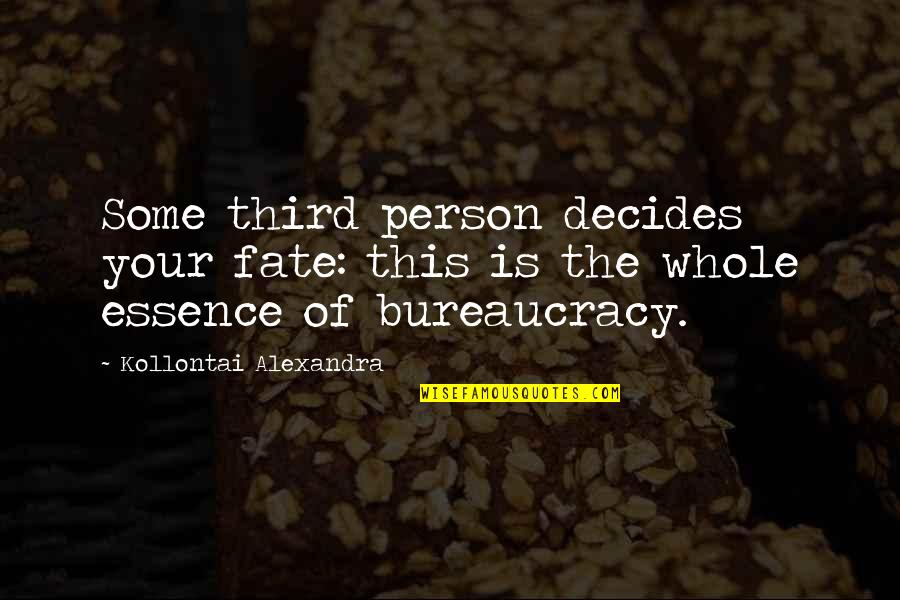 The Third Person Quotes By Kollontai Alexandra: Some third person decides your fate: this is