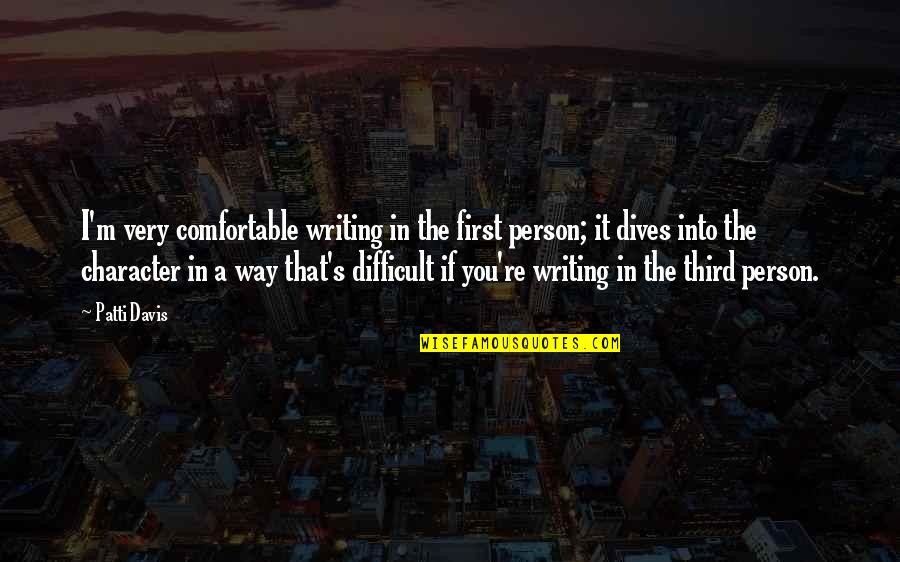 The Third Person Quotes By Patti Davis: I'm very comfortable writing in the first person;