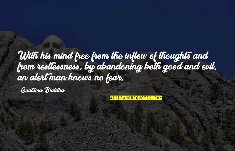 The Thoughts Of A Good Man Quotes By Gautama Buddha: With his mind free from the inflow of