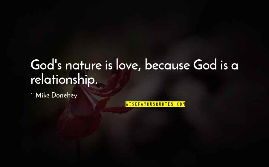 The Trinity Of God Quotes By Mike Donehey: God's nature is love, because God is a