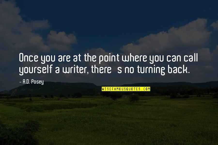The Turning Point Quotes By A.D. Posey: Once you are at the point where you